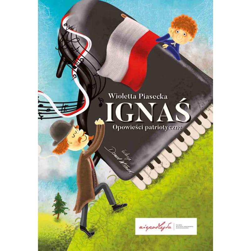 Ignaś – Opowieści patriotyczne, Wioletta Piasecka